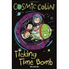 Cosmic Colin: Ticking Time Bomb (Cosmic Colin 4)