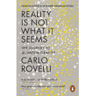Reality is not what it seems. The journey to Quantum Gravity