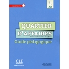 Quartier d'affaires 1. Guide Pédagogique (A1-A2)