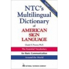 NTC's multilingual dictionary of american sign language