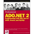 Professional ADO.NET 2 ProGRAMMING WITH sql server 2005, oracle,and MySQL