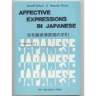 Affective expressions in japanese. A handbook of value - laden words in everyday japanes