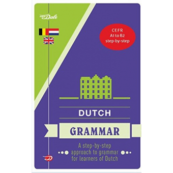 Van Dale Dutch Grammar: a step-by-step approach to grammar for learners of Dutch (Van Dale grammatica's)