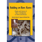 Building on Bion: Roots: Origins and Context of Bion's Contributions to Theory and Practice (International Library of Group Analysis)
