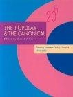 The popular and the canonical: debating Twentieth-century literature, 1940-2000