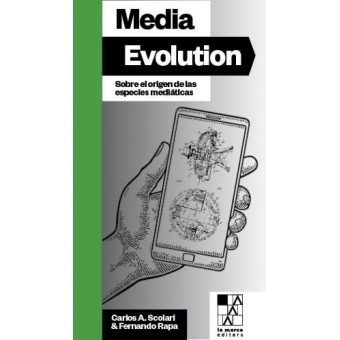 Media evolution. Sobre el origen de las especies mediáticas
