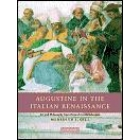 Augustine in the italian Renaissance: art and philosophy from Petrarch to Michelangelo