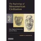 The beginnings of Mesoamerican civilization. Inter-regional interaction and the olmec
