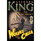 Wolves of the Calla (The Dark Tower V)