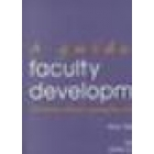 A guide to faculty development. Practical advice, examples and resources