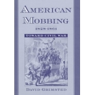 American mobbing 1828-1861. Toward civil war