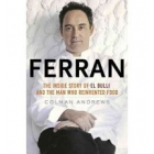 Ferran. The inside story of 'El Bulli' and the man who reinvented the food