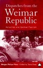 Dispatches from the Weimar Republic. Versailles and german fascism (Ed. Tania Rose)