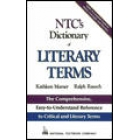 NTC's dictionary of literary terms. The comprehensive, easy - to - understand reference to critical and literary terms
