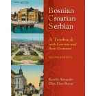 Bosnian, Croatian, Serbian: A Textbook, with Exercises and Basic Grammar. Contains Paperback and DVD