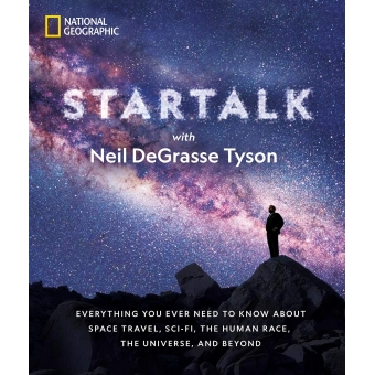 Star Talk: Everything You Ever Need to Know About Space Travel, Sci-fi, the Human Race, the Universe, and Beyond