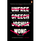 Unfree Speech. The threat to global democracy and why we must act, now