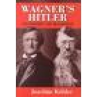 Wagner's Hitler (The prophet and his disciple)