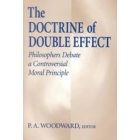 The doctrine of double effect: philosophers debate a controversial moral principle