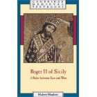 Roger II of Sicily : a ruler between east and west