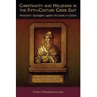 Christianity and hellenism in the Fifth-Century greek east: Theodoret's apologetics against the greeks in context