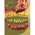 Uluchshim nash russkij 2! / Let's improve our Russian 2! Advanced Grammar Topics for English Speaking Students