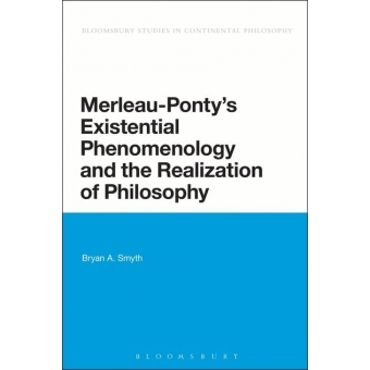 Merleau-Ponty's existential phenomenology and the realization of philosophy