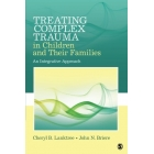 Treating Complex Trauma in Children and Their Families: An Integrative Approach