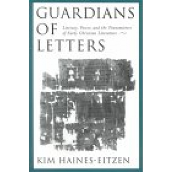 Guardians of letters (Literacy, power, and the transmitters of early christian literature)