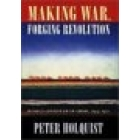 Making war, forging revolution. Russia's continuum of crisis, 1914-1921