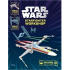 Star Wars Starfighter Workshop : Make Your Own X-Wing and Tie Fighter