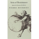 Acts of Resistance: Against the Tyranny of the Market