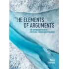 The elements of arguments: an introduction to critical thinking and logic