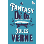 A Fantasy Of Dr Ox (Alma Classics 101 Pages)