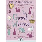 Good Wives (Puffin Classics)