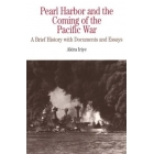 Pearl Harbour and the coming of the Pacific War. A brief history with