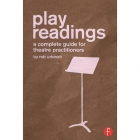 Play readings: a complete guide for theatre practitioners