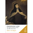 Enkindling love: the legacy of Teresa of Ávila and John of the Cross