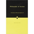 Philosophy of Action (Royal Institute of Philosophy Supplement: 80)