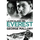 La escalada del Everest. Los escritos completos de George Mallory