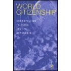 World citizenship: cosmopolitan thinking and its opponents