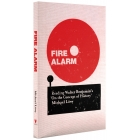 Fire alarm: reading Walter Benjamin's