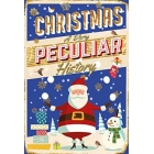 Christmas : A Very Peculiar History