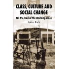 Class, culture and social change. On the trail of the working class