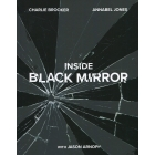 Inside Black Mirror : The Illustrated Oral History