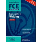 How to Pass FCE. Exam practice in Writing Paper Two