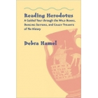 Reading Herodotus: a guided tour through the wild boards, dancing suitors, and crazy tyrants