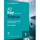 Key A2 for Schools Trainer 2nd Edition Revised exam from 2020 - 6 Practice tests with answers and Teacher's Notes