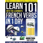 Learn 101 French Verbs in 1 Day (LearnBots)
