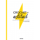 Crochet actitud. Original patterns, explosive patterns
